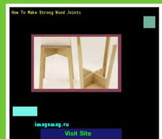 Different Wood Joints And Their Uses by Types Of Wood Joints And Their Uses Find Great Deals On Imagemag