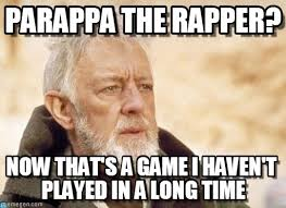 Rapper Meme - parappa the rapper obi wan kenobi meme on memegen