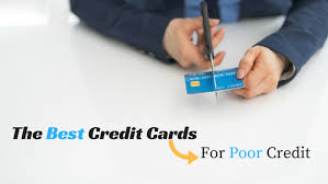 cards for the best credit cards for poor credit of 2017