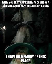 Make A Meme Website - when you try to make new account on a website and it says one