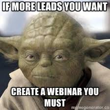 Webinar Meme - 10 ways to generate more inbound leads to grow your business net