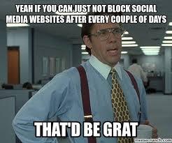 Meme Websites - media websites blocked at work again