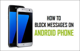 how to block a text on android how to block text messages on android phone