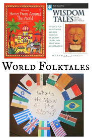 Stories From Around The World Lessons From Folktales Around The World Teach Beside Me