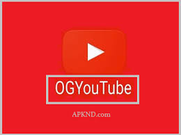 og apk ogyoutube apk v3 5 free version for android
