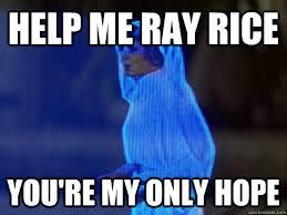 Ray Rice Memes - help me ray rice you re my only hope lyrics leia quickmeme