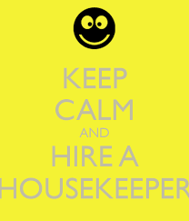 hiring a housekeeper how to hire a housekeeper pretty ideas keep calm and hire a