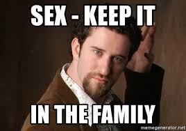 Sex Meme Generator - sex keep it in the family pj la meme generator