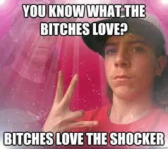 Bitches Love Meme - what bitches love cringepics