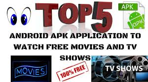 tv shows apk top 5 android apk application to free and tv shows