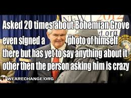 Newt Gingrich Meme - why is newt gingrich afraid to talk about bohemian grove youtube