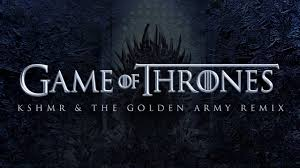 Game Of Thrones Game Of Thrones Kshmr U0026 The Golden Army Remix Free Hq Download