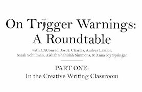 Trigger Warnings Part I In the Creative Writing Classroom
