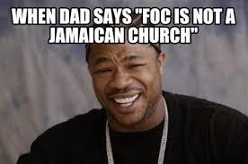 Church Meme Generator - meme creator when dad says foc is not a jamaican church meme