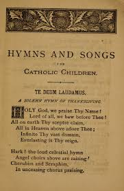 hymns and songs for catholic children 9 holy god we praise thy
