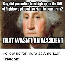How Do You Say Meme - say did you notice how high upon the bill of rights we placed