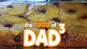 the food of dad pineapple upside down cake youtube