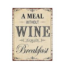 a meal without wine is called breakfast metallschild mit aufdruck a meal without wine is called