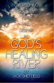 god s healing river by jack sheffield