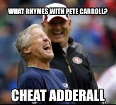 Cheater Meme - 22 meme internet what rhymes with pete carroll cheat adderall