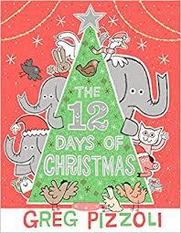 the 12 days of christmas greg pizzoli 9781484750315 amazon com