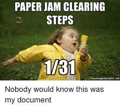 Austin Powers Meme Generator - paper jam clearing steps 131 memegenerator net nobody would know