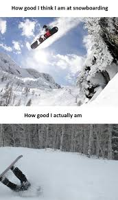 Snowboarding Memes - music what it s like to be a beginning snowboarder when all of