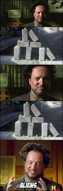 History Channel Aliens Meme - lol kevin and i watched ancient aliens all the time in ak we would