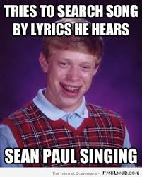 Paul Meme - 34 funny sean paul lyrics meme pmslweb