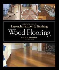 Guide To Laminate Flooring A Complete Guide To Wood Flooring Charles Peterson Signature