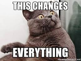 This Changes Everything Meme - this changes everything meme awesomely techie
