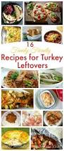 after thanksgiving turkey recipes 121 best thanksgiving images on pinterest comfort food recipes