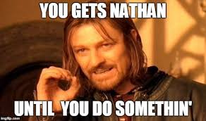 Nathan Meme - one does not simply meme imgflip
