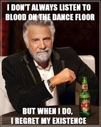 Meme Dance - most interesting man in the world blood on the dance floor the