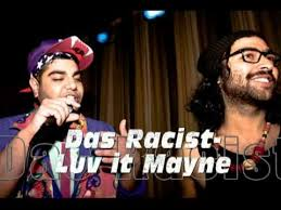Das Racist Meme - das racist luv it mayne youtube