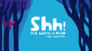 chris haughton shh we have a plan
