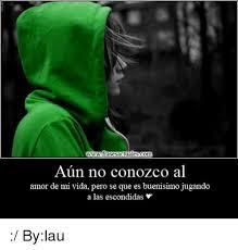 imagenes con frases de amor a escondidas www frasesactualescom aun no conozco al amor de mi vida pero se que