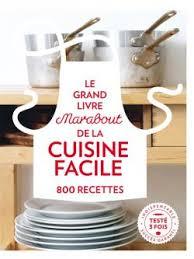 livres de cuisine marabout grand livre marabout de la cuisine facile 800 recettes editions