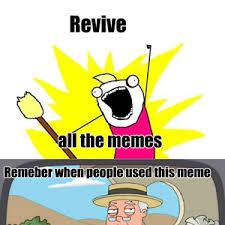 All The Meme - revive all the meme by whiteshadowcp meme center