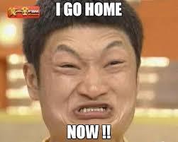 Go Home Meme - i go home now meme impossibru guy original 71938 memeshappen