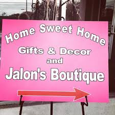 home sweet home gifts decor and jalon u0027s boutique home facebook