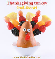 thanksgiving turkey with fruit skewers kiddie foodies