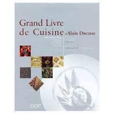 grand livre de cuisine alain ducasse livre de cuisine d alain ducasse de alain ducasse format beau livre