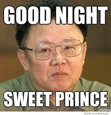 Funny Goodnight Memes - good night sweet prince weknowmemes