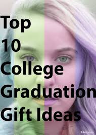 college graduation gifts for top 10 college graduation gift ideas for metropolitan