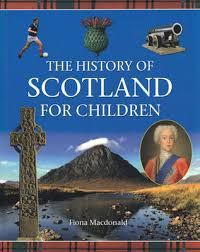 history of scotland for children by fiona macdonald waterstones