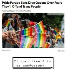 Gay Parade Meme - pride parade bans drag queens over fears they ll offend trans people