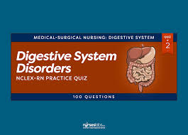digestive system disorders nclex practice quiz 2 100 questions