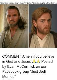 Okay Then Meme - god and jesus don t exist okay atheist s explain this then