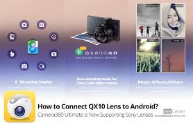 camera360 ultimate for android how to connect sony qx10 lens to any android devices aw center